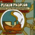 Le paysan Pharaon. Richard Lebeau, Patrice Cablat.