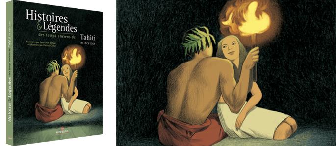 Histoires & légendes des temps anciens de Tahiti et des îles. Emy-Louis DUFOUR et Patrice Cablat. Édition au vent des îles, 2013.
